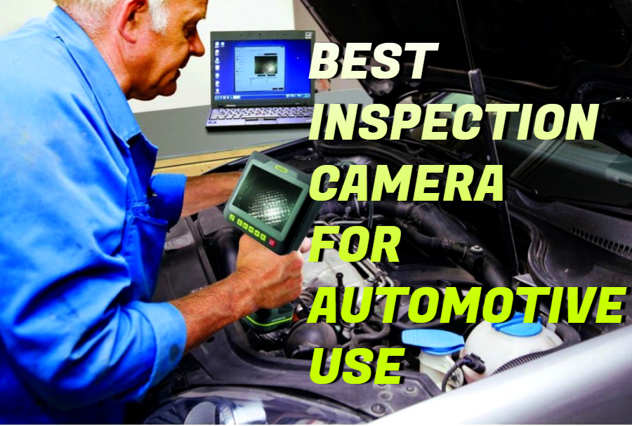 best inspection camera for automotive use